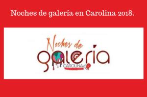 Noches De Galería En Carolina 2018 @ Carolina   Puerto Rico
